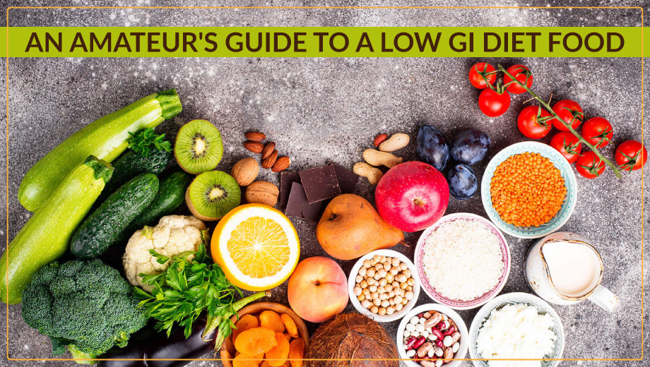 An amateur's Guide to A Low GI Diet food