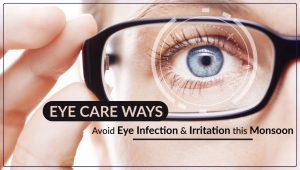 Eye Care Ways to Avoid Eye Infection and Irritation this Monsoon